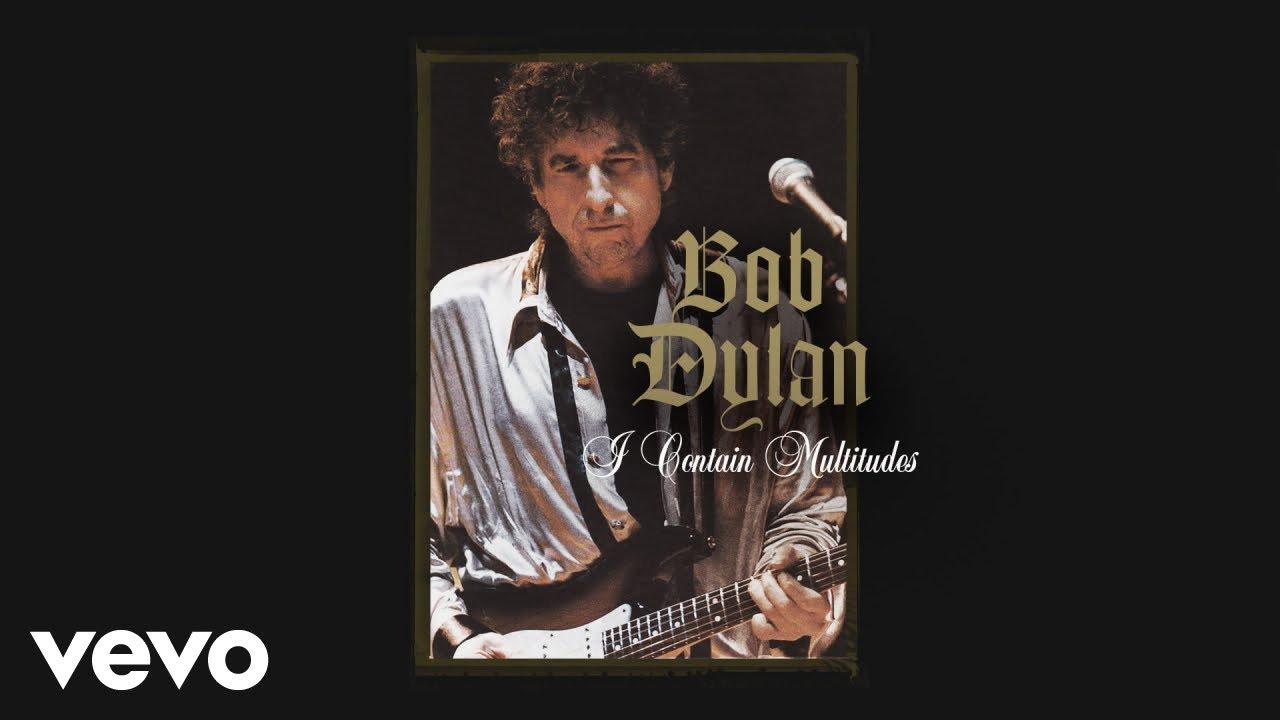 Bob Dylan - Nueva canción I Contain Multitudes