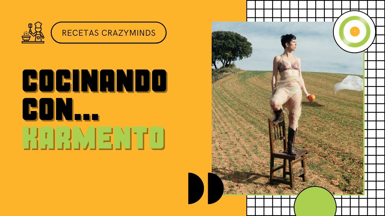 RECETAS CRAZYMINDS #6 – COCINANDO CON… KARMENTO